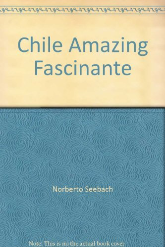 Chile Amazing Fascinante: n/a
