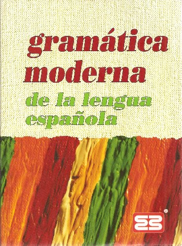 Gramatica Moderna de la Lengua Espanola: Juan Luis Fuentes