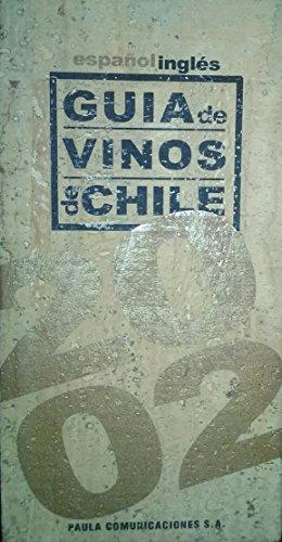 Guia de Vinos de Chile {2002 EDITION}: Prieto, Pablo {Director/Editor}