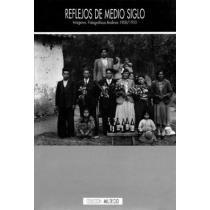 REFLEJOS DE MEDIO SIGLO. IMAGENES FOTOGRAFICAS ANDINAS 1900/1950: AA.VV.