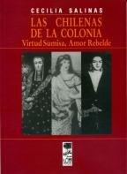 9789567369102: Las chilenas de la colonia: Virtud sumisa, amor rebelde (Colección Sin norte) (Spanish Edition)
