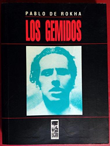 Los gemidos (Coleccion Entre mares) (Spanish Edition): Rokha, Pablo de