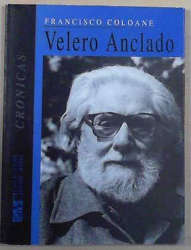 Velero anclado: Cronicas (Coleccion Entre mares) (Spanish Edition): Coloane, Francisco