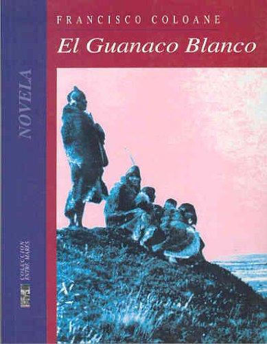 9789567369997: El guanaco Blanco (Colección Entre mares. Novela)