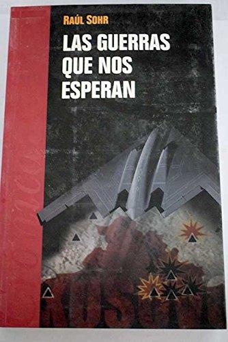 Guerras Que Nos Esperan (cronica Acual) -: SOHR RAUL