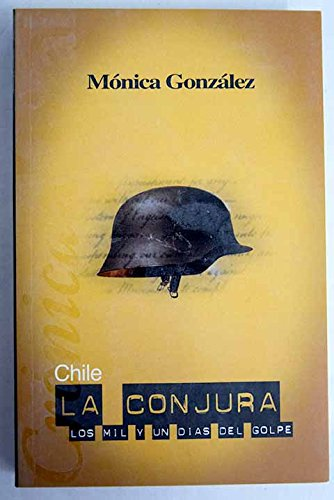 9789567510542: Chile: la conjura (los mil y un dias del golpe) (Crónica actual)