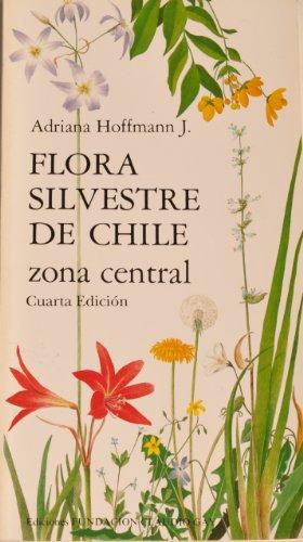 9789567743032: Flora Silvestre De Chile: Zona Central
