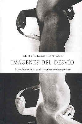 9789567802722: Imagenes del desvio (la voz homoerotica en el arte cubano contemporaneo)