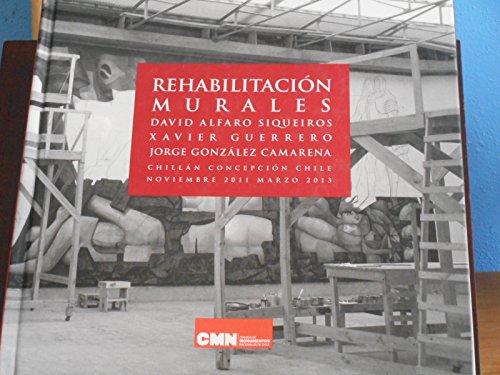 Rehabilitacion Murales: David Alfaro Siqueiros, Xavier Guerrero, Jorge Gonzalez Camarena (Chillan ...