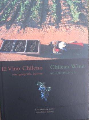 El Vino Chileno una Geografaia Optima Chilean: Magdalena Le Blanc