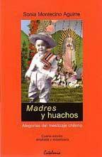 Madres y Huachos: Alegorias del Mestizaje Chileno