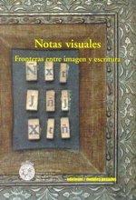 9789568415358: NOTAS VISUALES. FRONTERAS ENTRE IMAGEN Y ESCRITURA
