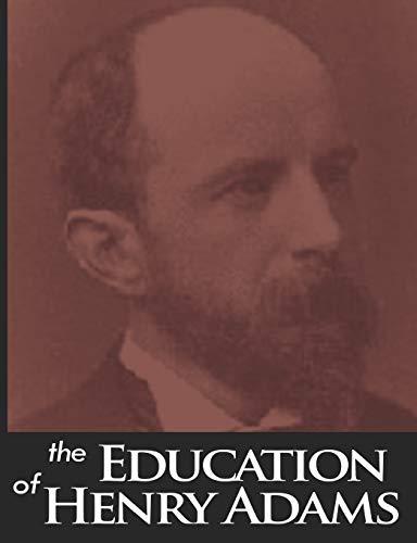 The Education of Henry Adams: Henry Adams