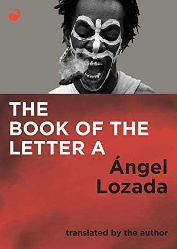 The Book of the Letter A: Angel Lozada