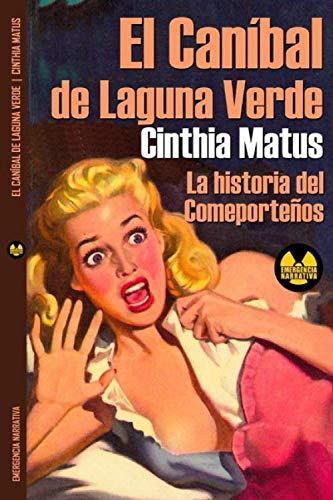 El caníbal de Laguna Verde: Matus, Cinthia