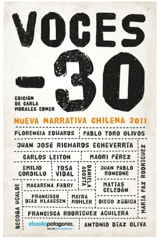 9789568992408: Voces -30, Nueva narrativa chilena 2011 (Volume 1) (Spanish Edition)