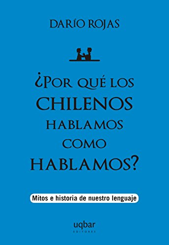 9789569171574: ?Por que los chilenos hablamos como hablamos?