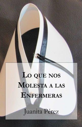 9789569544118: Lo que nos Molesta a las Enfermeras (Spanish Edition)