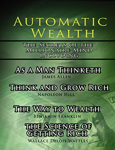 Automatic Wealth I: The Secrets of the: Napoleon Hill; James