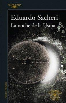 9789569583681: La Noche De La Usina (Premio Alfaguara 2016)
