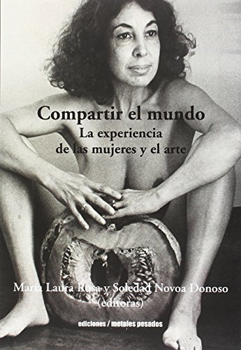 Compartir el mundo: La experiencia de las: Rosa, María Laura