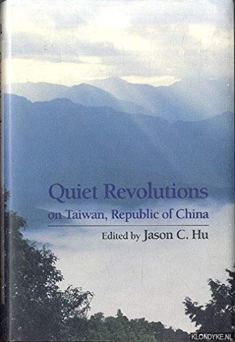 QUIET REVOLUTIONS ON TAIWAN, REPUBLIC OF CHINA