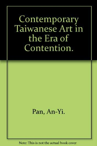 Contemporary Taiwanese Art in the Era of Contention: Chuan-Ying, Yen With Hsiao Chong-Ray And An-Yi...