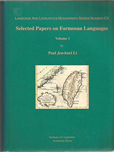 Selected Papers on Formosan Languages (volumes 1 and 2): Paul Jen-kuei Li