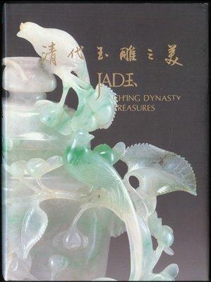 9789570202021: Qing dai yu diao zhi mei = Jade, Ching Dynasty Treasures (Mandarin Chinese and English Edition)