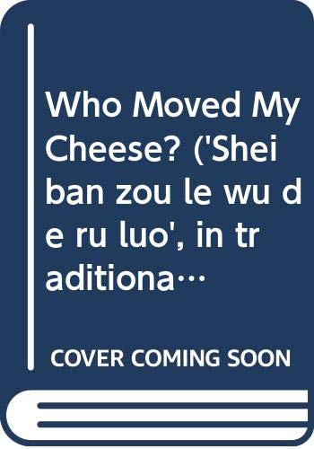 Who Moved My Cheese? ('Shei ban zou: Spencer Johnson