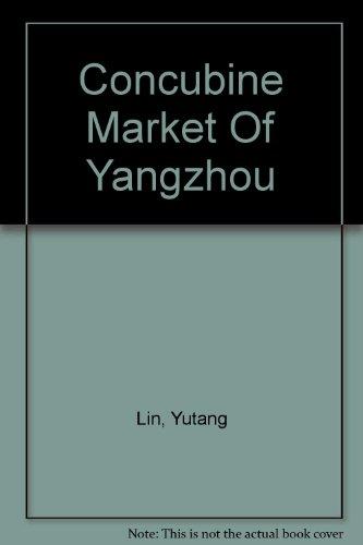 Concubine Market Of Yangzhou (9570903368) by Lin, Yutang
