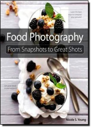 9789572239834: Food Photography: From Snapshots to Great Shots 1st (first) by Young, Nicole S. (2011) Paperback