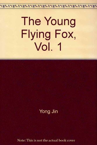 The Young Flying Fox, Vol. 1 ('The: Jin, Yong