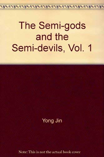 The Semi-gods and the Semi-devils, Vol. 1: Jin, Yong