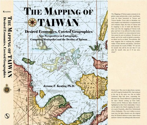 9789574186419: The Mapping of Taiwan: Desired Econmics,Coveted Geographies