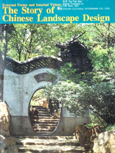 9789575303563: The Story of Chinese Landscape Design: External Forms and Internal Visions