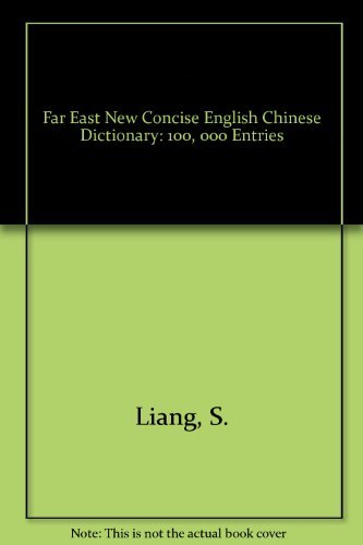 Far East New Concise English Chinese Dictionary: 100, 000 Entries (English and Chinese Edition): ...