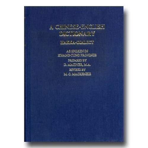 Chinese English Dictionary: Hakka Dialect: Maciver, D., Mackenzie, Manfred