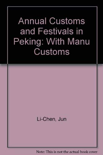 Annual Customs and Festivals in Peking with: Bodde, Derk ;