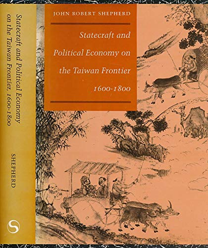 9789576383113: Statecraft and Political Economy on the Taiwan Frontier 1600-1800