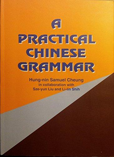 9789576383557: A Practical Chinese Grammar