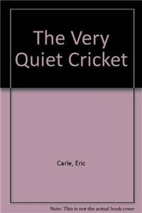 The Very Quiet Cricket: Eric Carle