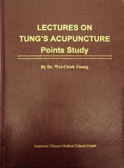 Lectures on Tung?s Acupuncture: Points Study by: Dr. Wei-Chieh Young