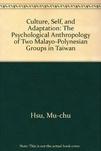 9789579046794: Culture, self, and adaptation: The psychological anthropology of two Malayo-Polynesian groups in Taiwan