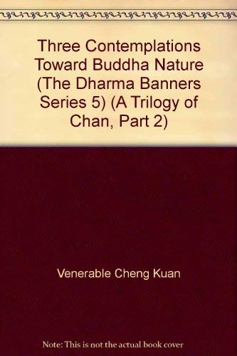 Three Contemplations Toward Buddha Nature (The Dharma: Venerable Cheng Kuan
