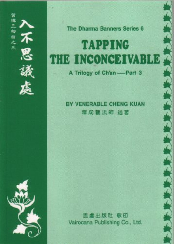 Tapping The Inconceivable A Trilogy of Chan: Venerable Cheng Kuan