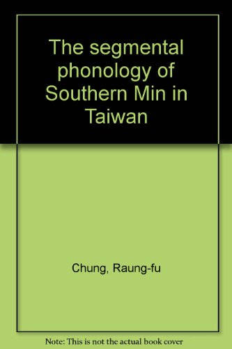 9789579463461: The segmental phonology of Southern Min in Taiwan