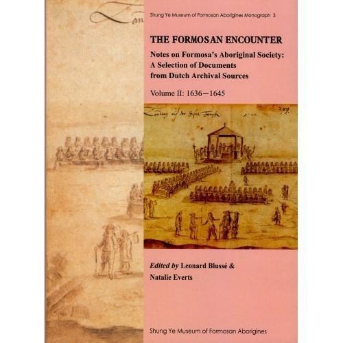 The Formosan Encounter: 1636-1645 2: Notes on Formosa's Aboriginal Society: Blusse, Leonard; ...