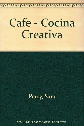 Cafe - Cocina Creativa (Spanish Edition): Perry, Sara
