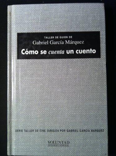 9789580210078: Cómo se cuenta un cuento (Taller de cine dirigida por Gabriel García Márquez) (Spanish Edition)